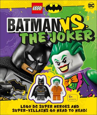 LEGO Batman Batman Vs. The Joker: LEGO DC Super Heroes and Super-villains Go Head to Head w/two LEGO minifigures! Cover Image