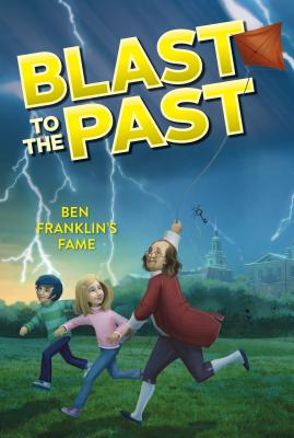 Cover for Ben Franklin's Fame (Blast to the Past #6)