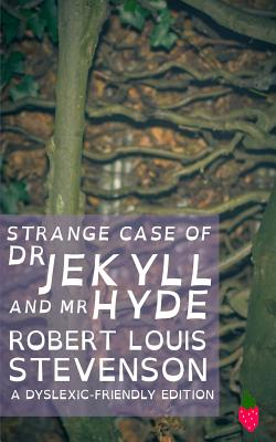 Strange Case of Dr Jekyll and Mr Hyde (Dyslexic-Friendly Edition) Cover Image