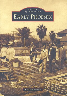 Early Phoenix (Images of America (Arcadia Publishing)) Cover Image