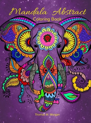 Mandala Abstract Coloring Book: Stress Relieving Mandala Designs for Adults or Kids 50 Premium coloring pages with amazing designs Cover Image