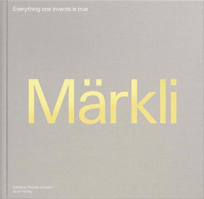 Peter Markli: Everything One Invents Is True Cover Image