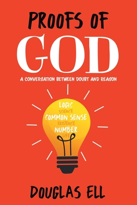 Proofs of God: A Conversation between Doubt and Reason Cover Image