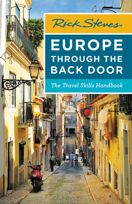 Rick Steves Europe Through the Back Door: The Travel Skills Handbook (Rick Steves Travel Guide) Cover Image
