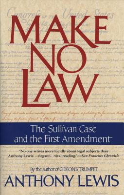 Make No Law: The Sullivan Case and the First Amendment Cover Image