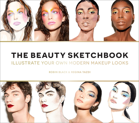 The Beauty Sketchbook (Guided Sketchbook): Illustrate Your Own Modern Makeup Looks Cover Image