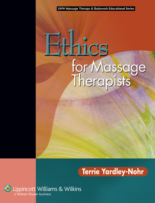 Cover for Ethics for Massage Therapists (LWW Massage Therapy and Bodywork Educational Series)
