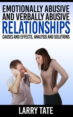Emotionally Abusive And Verbally Abusive Relationships: Causes And Effects, Analysis And Solutions Cover Image