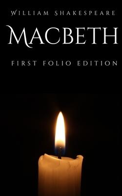 Macbeth: First Folio Edition Cover Image