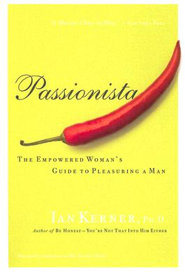 Passionista: The Empowered Woman's Guide to Pleasuring a Man (Kerner) Cover Image