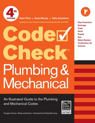 Code Check Plumbing & Mechanical: An Illustrated Guide to the Plumbing and Mechanical Codes Cover Image