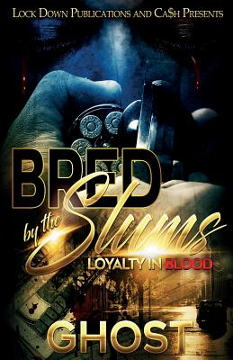 Bred by the Slums: Loyalty in Blood Cover Image