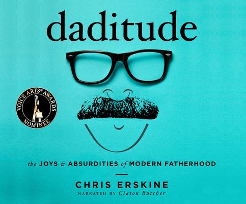 Daditude: The Joys & Absurdities of Modern Fatherhood Cover Image