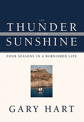 The Thunder and the Sunshine: Four Seasons in a Burnished Life Cover Image