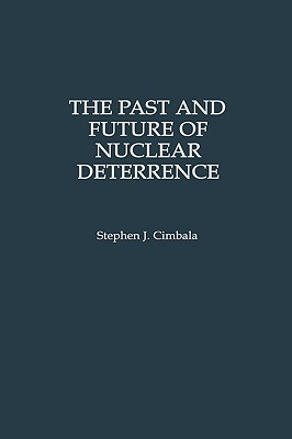 The Past and Future of Nuclear Deterrence cover