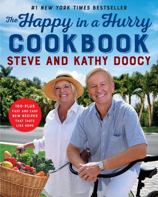The Happy in a Hurry Cookbook: 100-Plus Fast and Easy New Recipes That Taste Like Home (The Happy Cookbook Series) Cover Image