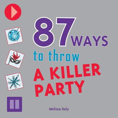 87 Ways to Throw a Killer Party Cover Image