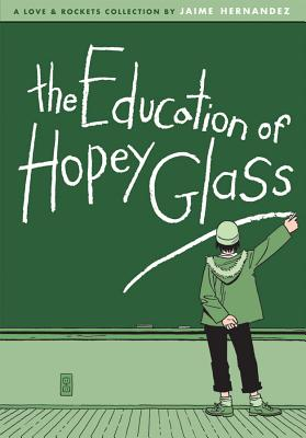 The Education of Hopey Glass (Love and Rockets) Cover Image