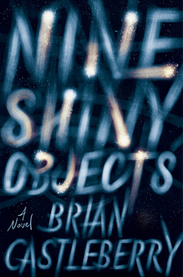 Nine Shiny Objects: A Novel Cover Image