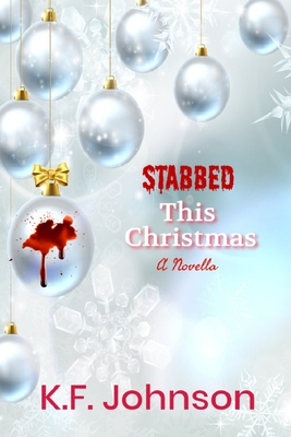 Stabbed This Christmas: A Novella Cover Image