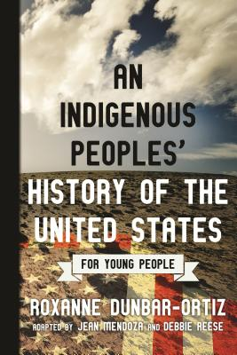 An Indigenous Peoples' History of the United States for Young People (ReVisioning History for Young People #2) Cover Image