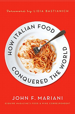 How Italian Food Conquered the World Cover
