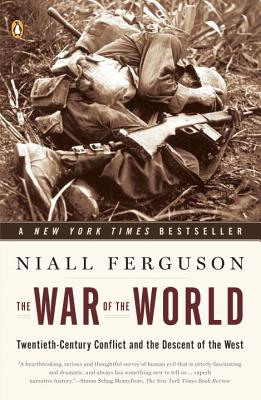 The War of the World: Twentieth-Century Conflict and the Descent of the West Cover Image