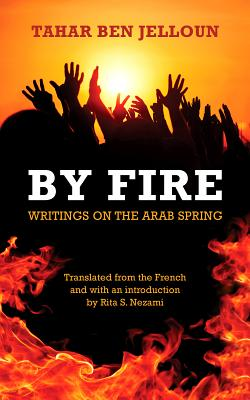 By Fire: Writings on the Arab Spring Cover Image