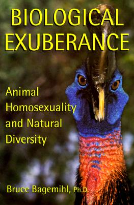 Biological Exuberance: Animal Homosexuality and Natural Diversity Cover Image