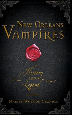 New Orleans Vampires: History and Legend Cover Image
