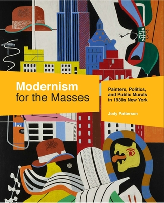 Modernism for the Masses: Painters, Politics, and Public Murals in 1930s New York Cover Image