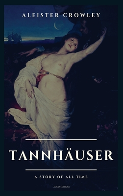 Tannhäuser: A Story Of All Time Cover Image