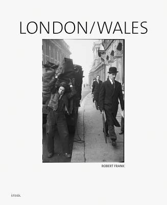 Robert Frank: London/Wales Cover Image