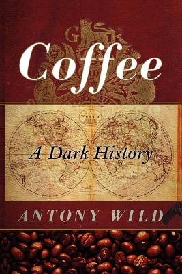 Coffee: A Dark History Cover Image