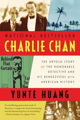 Charlie Chan: The Untold Story of the Honorable Detective and His Rendezvous with American History Cover Image