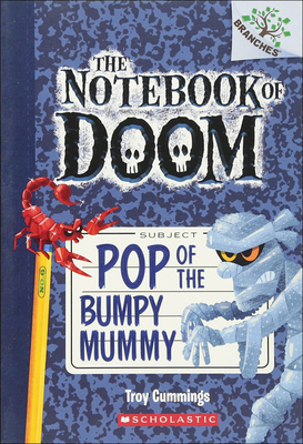 Pop of the Bumpy Mummy (Notebook of Doom #6) Cover Image