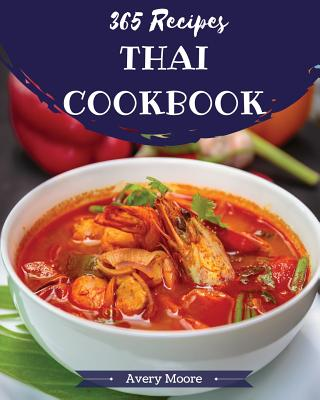 Thai Cookbook 365: Tasting Thai Cuisine Right in Your Little Kitchen! [book 1] Cover Image
