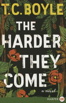 The Harder They Come: A Novel Cover Image