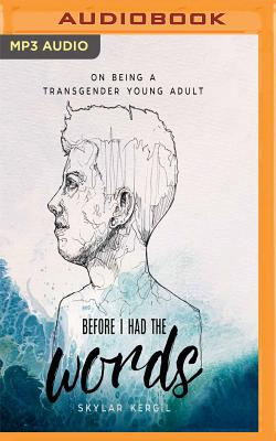 Before I Had the Words: On Being a Transgender Young Adult Cover Image