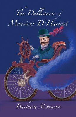 The Dalliances of Monsieur D'Haricot Cover Image
