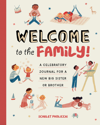 Welcome to the Family!: A Celebratory Journal for a New Big Sister or Brother Cover Image