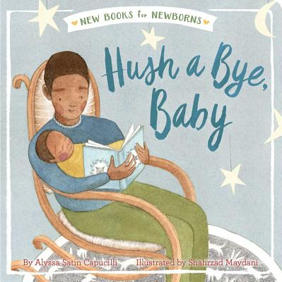 Hush a Bye, Baby (New Books for Newborns) Cover Image