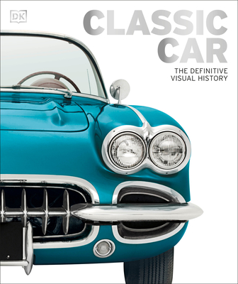 Classic Car: The Definitive Visual History Cover Image