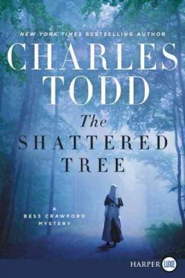 The Shattered Tree: A Bess Crawford Mystery (Bess Crawford Mysteries #8) Cover Image