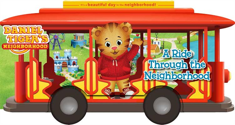Cover for A Ride Through the Neighborhood (Daniel Tiger's Neighborhood)