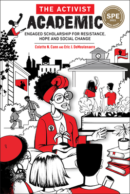 The Activist Academic: Engaged Scholarship for Resistance, Hope and Social Change Cover Image