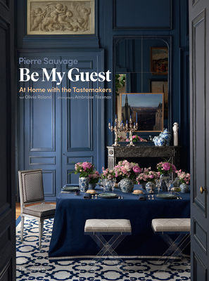 Be My Guest: At Home with the Tastemakers Cover Image