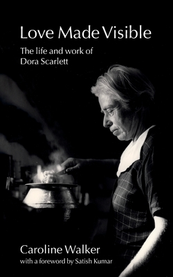 Love Made Visible: The Life and Work of Dora Scarlett Cover Image