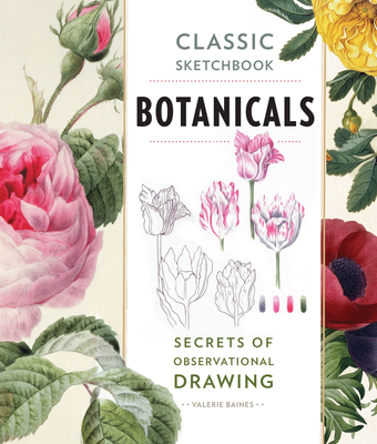 Classic Sketchbook: Botanicals: Secrets of Observational Drawing Cover Image