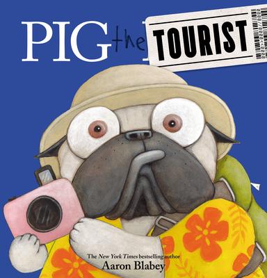 Pig the Tourist (Pig the Pug) Cover Image